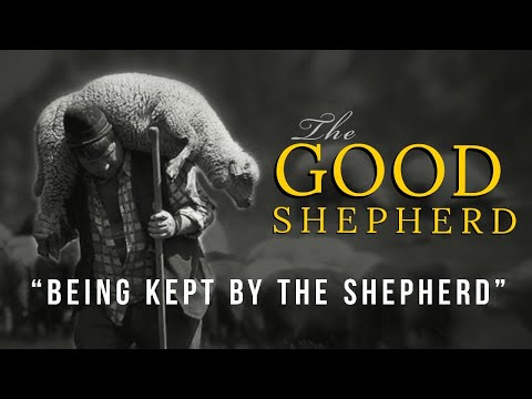Being Kept By The Good Shepherd - MESSAGE ONLY
