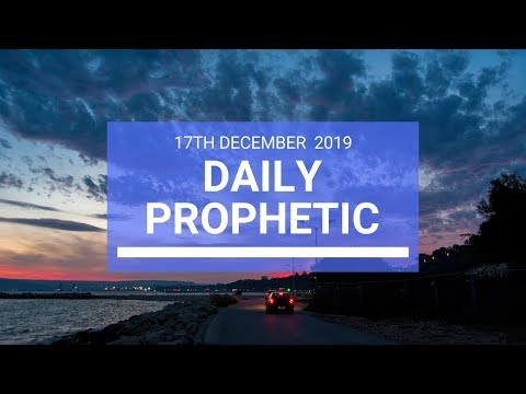 Daily Prophetic 17  December 2  of 4
