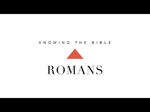 Knowing the Bible Series: Romans