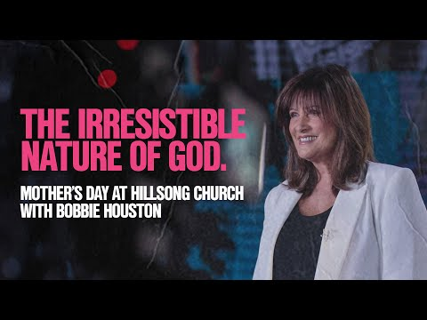 The Irresistible Nature of God  Bobbie Houston  Hillsong Church