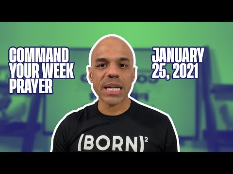 Command Your Week Prayer - January 25, 2021 - Bishop Kevin Foreman