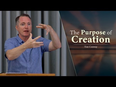 The Purpose of Creation - Tim Conway
