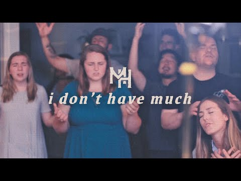 Mission House - I Don't Have Much (Official Video)