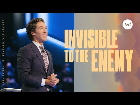 Invisible To The Enemy  Joel Osteen