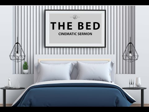 THE BED CINEMATIC SERMON PART4