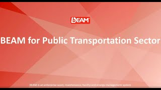 BEAM for Public Transportation Sector: Manage, Maintain, Utilize, Comply,  ↓ Cost &  ↑ Productivity