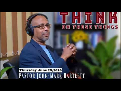 Think on These Things - June 18, 2020