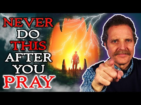 5 Things You Should NEVER Do After You PRAY!!! Jesus Wants you to know in end times! (NEW VERSION)