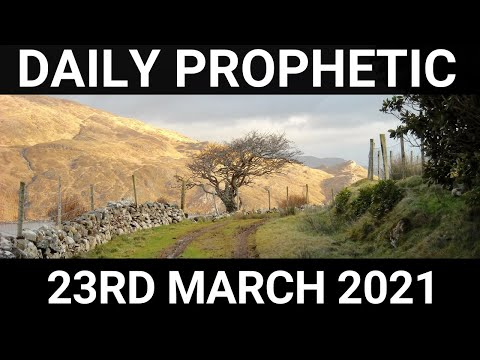 Daily Prophetic 23 March 2021 6 of 7