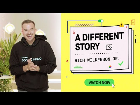 Rich Wilkerson Jr.  The Story You Tell Yourself: A Different Story