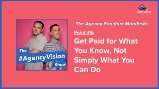 #AgencyVision: Get Paid for What You Know, Not Simply What You Can Do