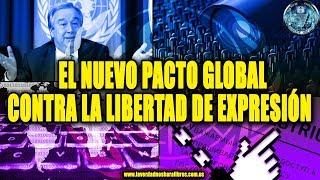 EL NUEVO PACTO GLOBAL CONTRA LA LIBERTAD DE EXPRESIÓN