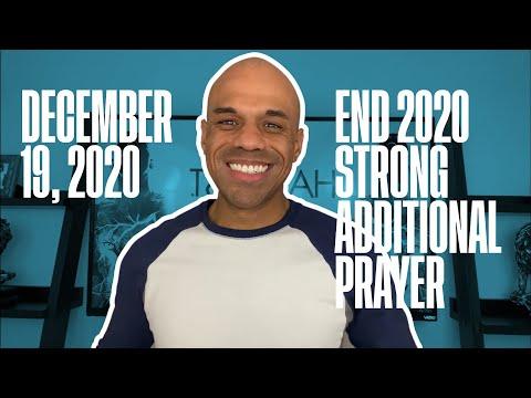 End 2020 Strong Additional Prayer - December 19, 2020 - Bishop Kevin Foreman
