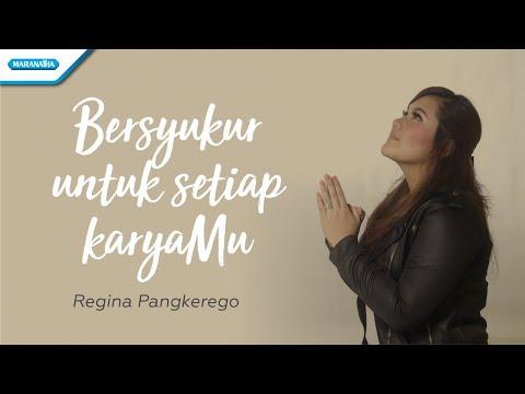 Regina Pangkerego - Bersyukur untuk setiap karyaMu