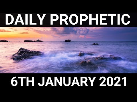 Daily Prophetic 6 January 2021 1 of 7