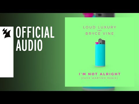 Loud Luxury and Bryce Vine - I'm Not Alright (Zack Martino Remix) - UCGZXYc32ri4D0gSLPf2pZXQ