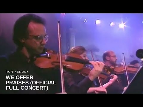 Ron Kenoly - We Offer Praises (Official Full Concert)