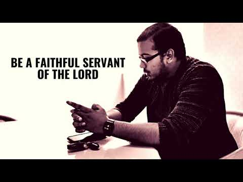 BE A FAITHFUL SERVANT OF THE LORD, Daily Promise and Powerful Prayers