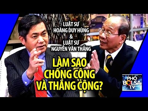 Luật sư Nguyễn Văn Thắng: Làm sao chống Cộng và thắng Cộng?