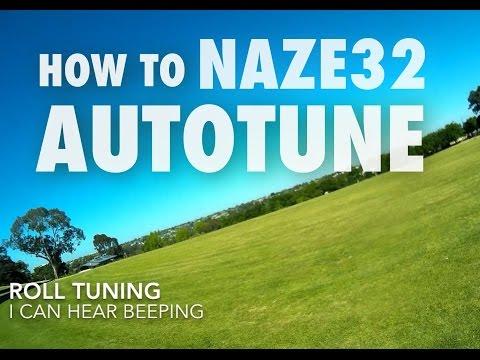 How to Naze32 Autotune - UCGdx2xYUlDC4qjG6qH7NyhA
