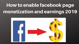 How to enable facebook page monetization and earnings 2019 | Digital Marketing  Tutorial