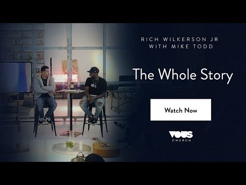 Rich Wilkerson Jr with Mike Todd: The Whole Story