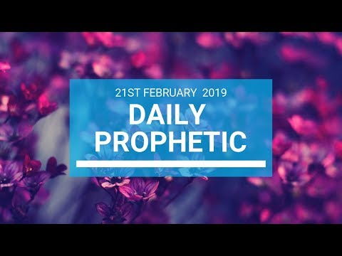 Daily Prophetic 21 February 2019