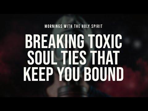 Breaking Toxic Soul Ties That Keep You Bound (Prophetic Prayer & Prophecy)