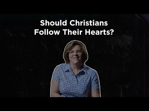 Should Christians Follow Their Hearts?