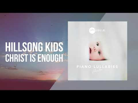 Christ Is Enough - Piano Lullabies Vol. 1 - Hillsong Kids Jr.