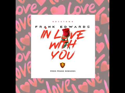 IN LOVE WITH YOU  - Frank Edwards