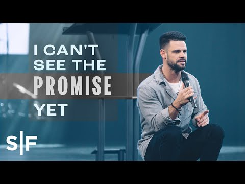 I Can't See The Promise Yet  Steven Furtick