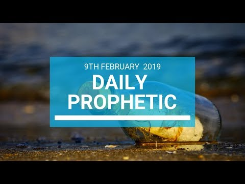 Daily Prophetic 9 February 2019