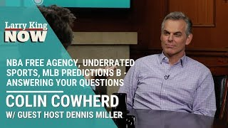 NBA Free Agency, Underrated Sports, MLB Predictions - Colin Cowherd Answers Your Questions