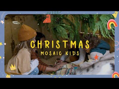 MOSAIC KIDS  Christmas  Sunday, Dec. 20th