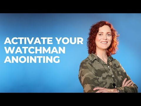 Activate Your Watchman Anointing!