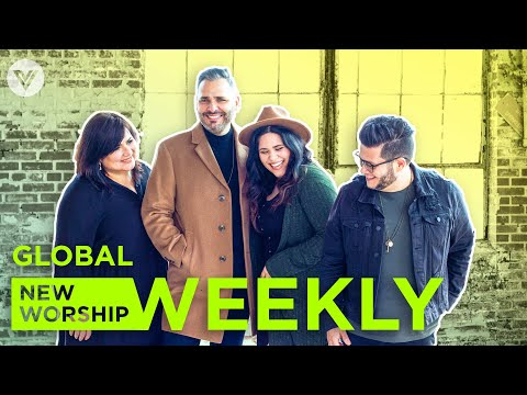 NEW WORSHIP WEEKLY (Global)  Feat. Blest, Mozaiek Worship, Gas Street Music and ICF Worship