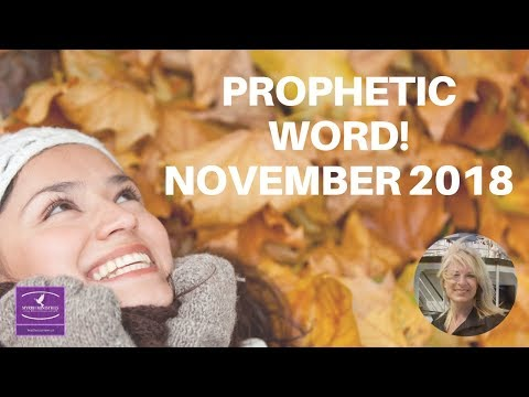 November Prophetic Word 2018! Favour with God  Favour with Man