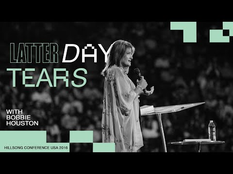 Latter Day Tears  Bobbie Houston  Hillsong Conference USA 2016