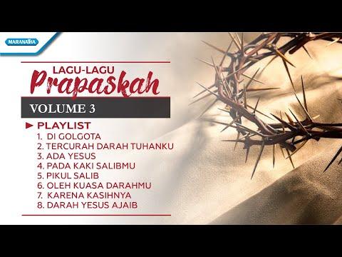 Lagu-Lagu PRAPASKAH Volume 3 - Kompilasi (with lyric)