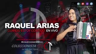 Raquel Arias - Cuando Estoy Contigo En Vivo
