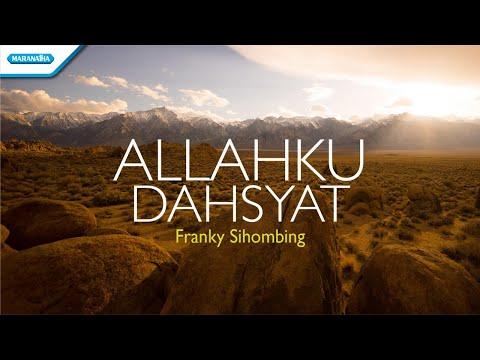 Allahku Dahsyat - Franky Sihombing (with lyric)