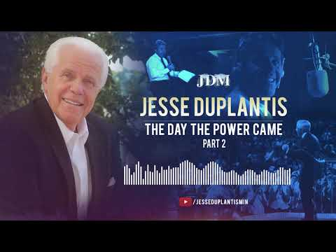 The Day the Power Came, Part 2  Jesse Duplantis
