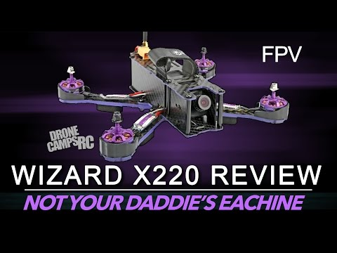 Eachine Wizard X220 - FPV Racer Review & Flight Test - UCwojJxGQ0SNeVV09mKlnonA