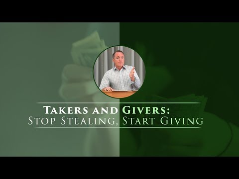 Takers and Givers: Stop Stealing, Start Giving - Tim Conway