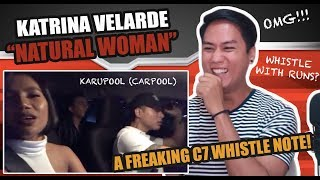SINGER REACTS to Katrina Velarde - Natural Woman (with whistle) Karupool (Carpool)