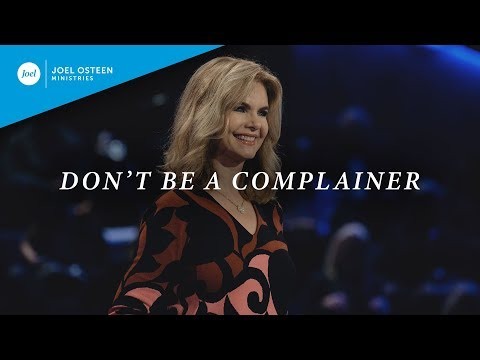 Don't Be a Complainer  Victoria Osteen