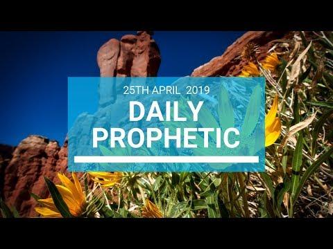 Daily Prophetic 25 April 2019