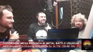 """""""Distorsión: Mesa Redonda #5 Metal Battle Uruguay 2019""""  #118-016 dom 24.02.2019"""