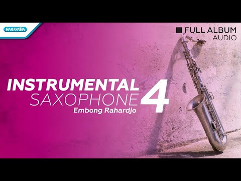 Instrumental Saxophone, Vol. 4 - Embong Rahardjo (Full Album Audio)